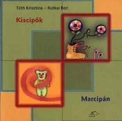 Kiscipők - Marcipán (2003)