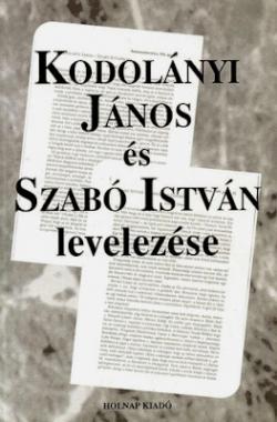Kodolányi János és Szabó István levelezése (1991)