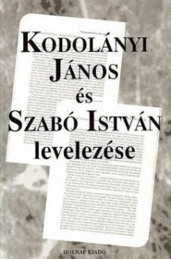 Kodolányi János és Szabó István levelezése (1999)