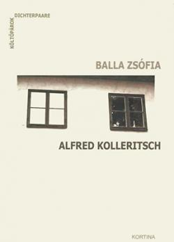 Költőpárok/Dichterpaare. Balla Zsófia und Alfred Kolleritsch (2007)