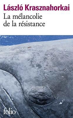 La mélancolie de la résistance (2016)