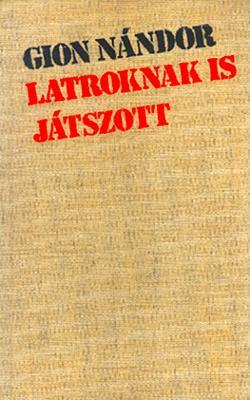 Latroknak is játszott (1976)