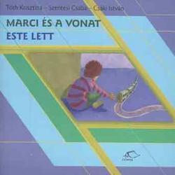 Marci és a vonat  - Este lett (2003)