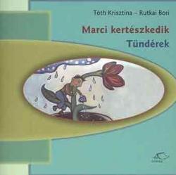 Marci kertészkedik - Tündérek (2003)