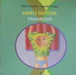 Marci öltözik - Takarodó (2003)