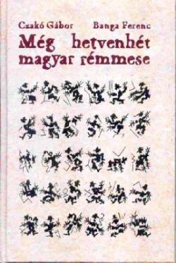 Még hetvenhét magyar rémmes (2004)