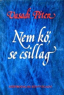 Nem kő, se csillag (1984)