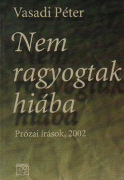 Nem ragyogtak hiába (2002)