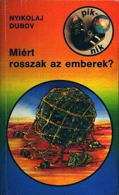 Nyikolaj Dubov: Miért rosszak az emberek? (1985)