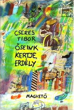 Őseink kertje, Erdély (1990)