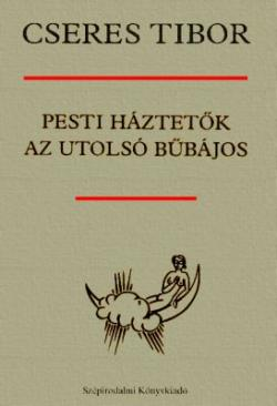 Pesti háztetők. Az utolsó bűbájos (1985)