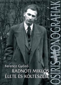 Radnóti Miklós élete és költészete (2005)