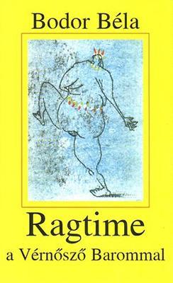 Ragtime a Vérnősző Barommal (2002)