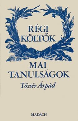 Régi költők, mai tanulságok (1984)