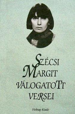 Szécsi Margit válogatott versei (2002)