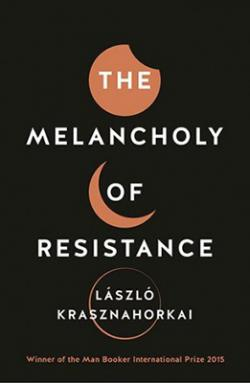 The Melancholy of Resistance (2016)