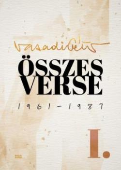 Vasadi Péter összes verse I. 1961–1987. (2021)