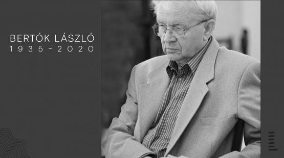 Emlékezés Bertók Lászlóra - Mohácsi Balázs írása