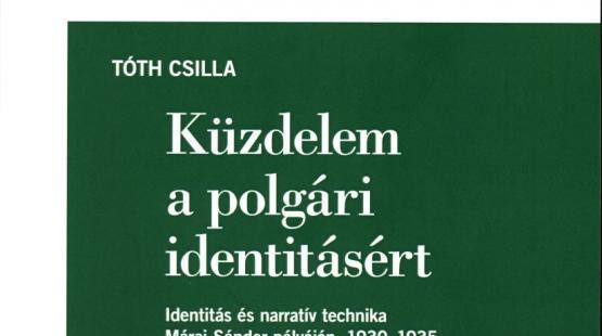 Tóth Csilla: Küzdelem a polgári identitásért