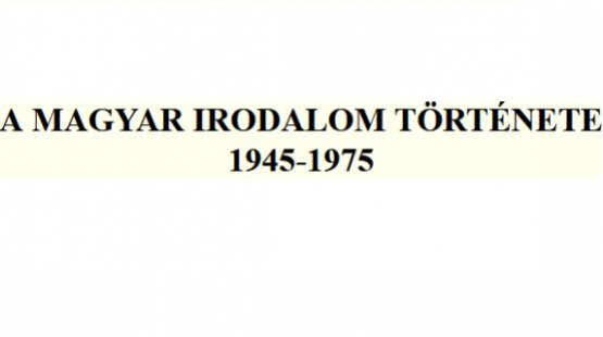 A magyar irodalom története 1945-1975